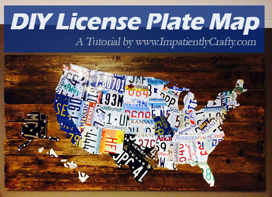 diy license plate united states map tutorial