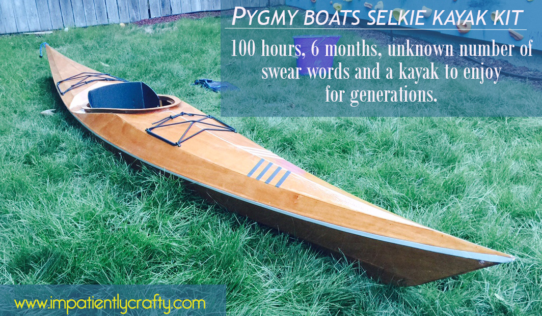 100 Hours, 6 Months and I have a Kayak that Floats!
